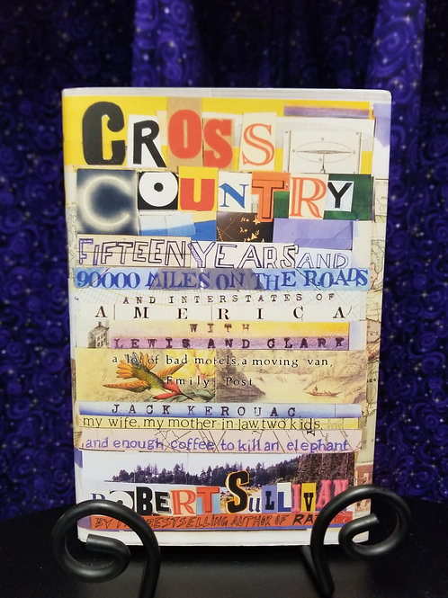 Cross Country: 15 Years and 90,000 Miles on the Road by Robert Sullivan