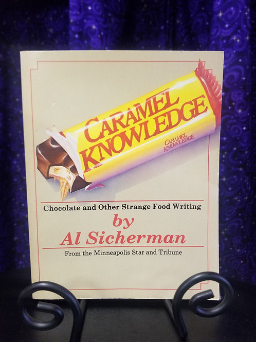 Caramel Knowledge: Chocolate & Other Strange Food Writing