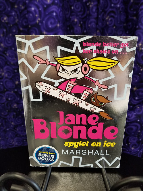 Jane Blonde: Spylet on Ice by Jill Marshall