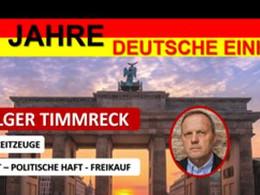 """30 JAHRE DEUTSCHE EINHEIT"""" HOLGER TIMMRECK –  ZEITZEUGE"""