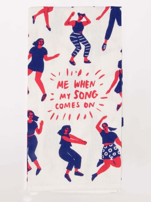 Me When My Song Comes On Tea Towel