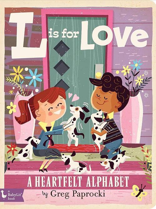 L is for Love: A Heartfelt Alphabet Book