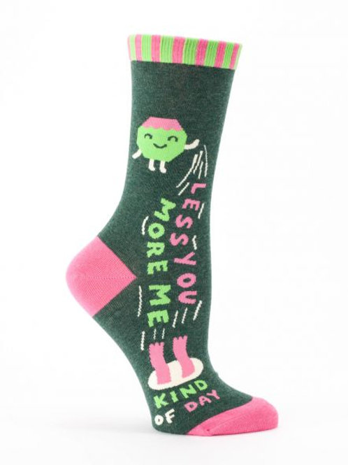 Less You, More Me Socks