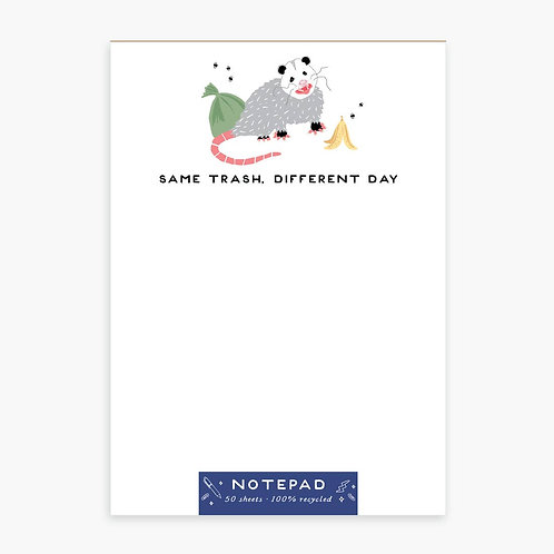 Same Trash, Different Day Notepad
