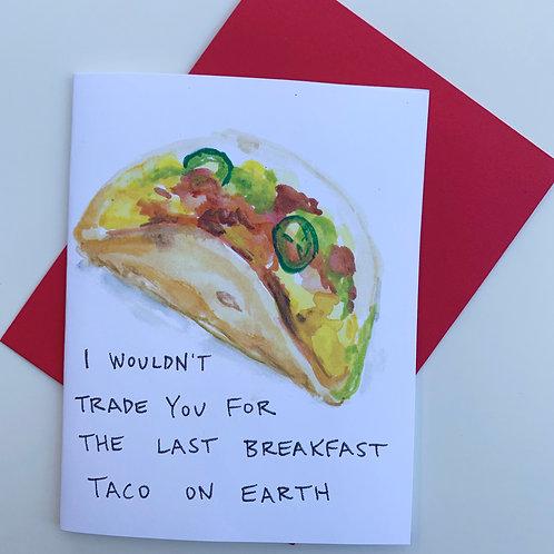 Last Breakfast Taco on Earth Card