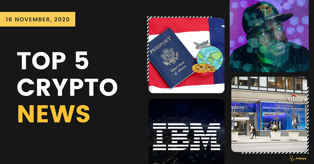 IBM blockchain network for clothing to getting U.S Visa via Bitcoin, Read Today's Top 5 Crypto News