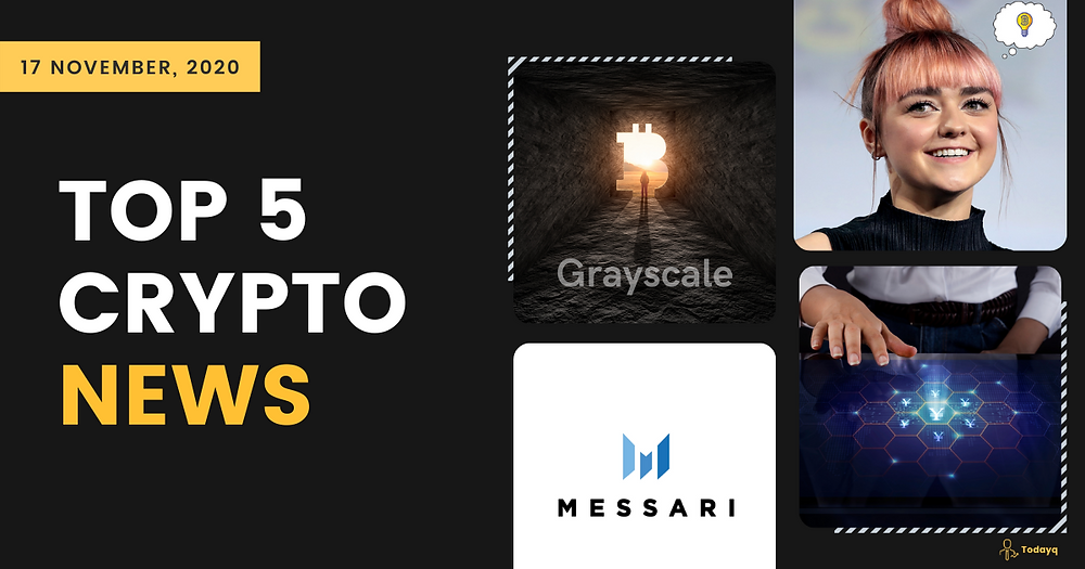 Grayscale bitcoin holdings to Maisie Williams joining the Bitcoin world, Read Top 5 Crypto News