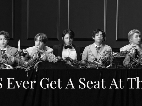 WILL BTS EVER GET A SEAT AT THE TABLE?