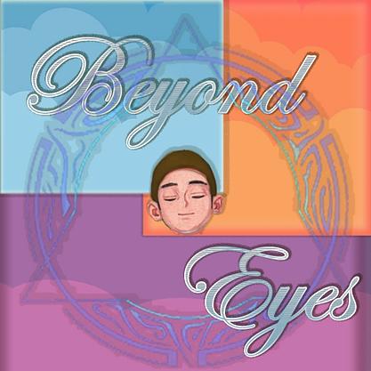 Beyong the eyes