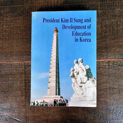 President Kim Il Sung And Development Of Education In Korea 1992