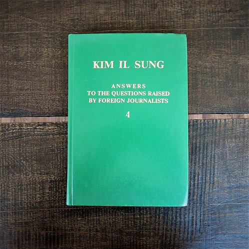 Kim Il SungAnswers To The Questions Raised By Foreign Journalists Part 4 1991