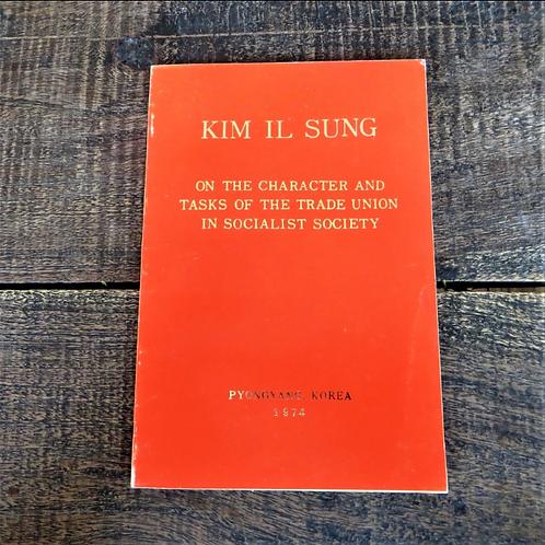 Kim Il Sung The Trade Union In Socialist Society 1974