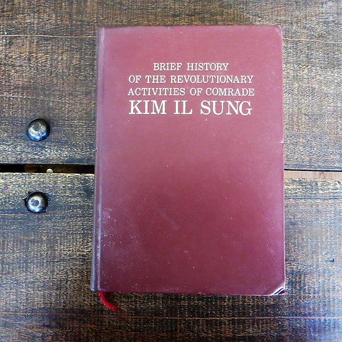 Brief History Of The Revolutionary Activities Of Comrade Kim Il Sung 1969