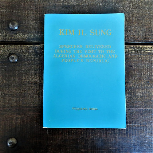 Book Kim Il Sung Speeches During The Visit To The Algerian People Republic 1976