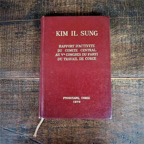 Rapport D'activite Du Comite Central Ve Congres Du Parti Travail De Coree 1970