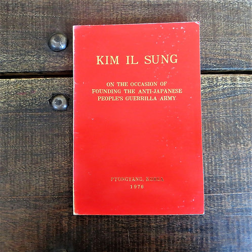 Book Kim Il Sung On Founding The Anti Japanese People's Guerilla Army 1976