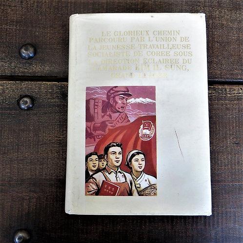 Book North Korea Le Glorieux Chemin Parcouru Par L'Union De La Jeunesse