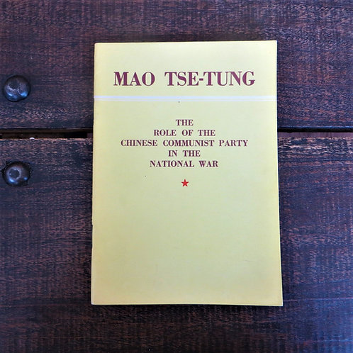 Mao Zedong The Role Of The Chinese Communist Party In The National War 1956