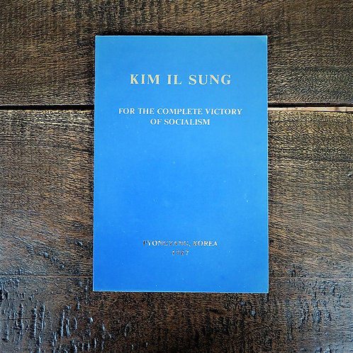 Book North Korea Kim Il Sung On The Complete Victory On Socialism 1987