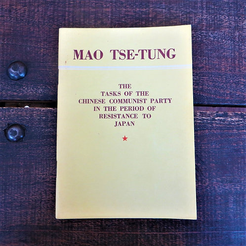 The Task Of The Chinese Communist Party In Period Of Resistance To Japan 1956