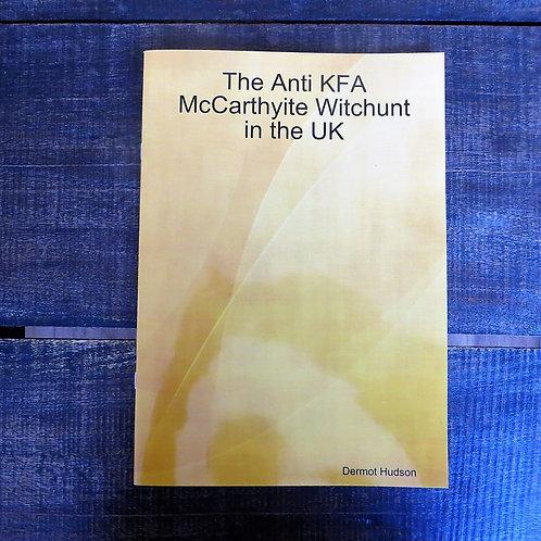 The Anti KFA McCarthyite Witchhunt In The UK 2015