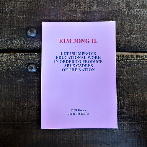 Book Kim Jong Il Let Us Improve Educational Work
