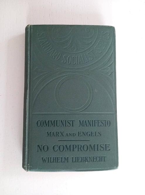 Karl Marx Communist Manifesto and Wilhelm Liebknecht No Compromise 1906/1907