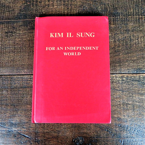 Kim Il Sung For An Independent World 1986
