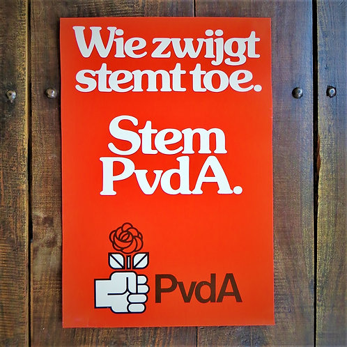 Poster Netherlands Original PvdA Whoever Is Silent Agrees