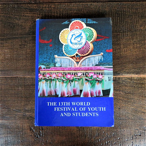 Book North Korea Pictures The 13th. World Festival Of Youth And Students 1989