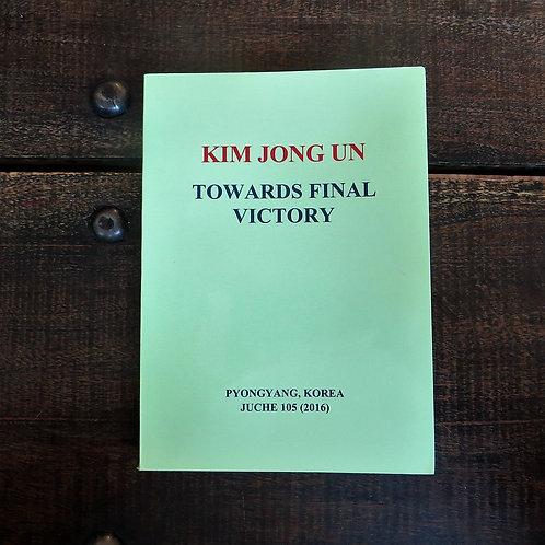 Book North Korea Kim Jong Un Towards Final Victory 2016