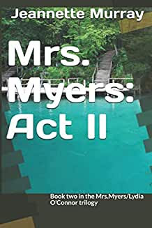 Mrs. Myers Act II