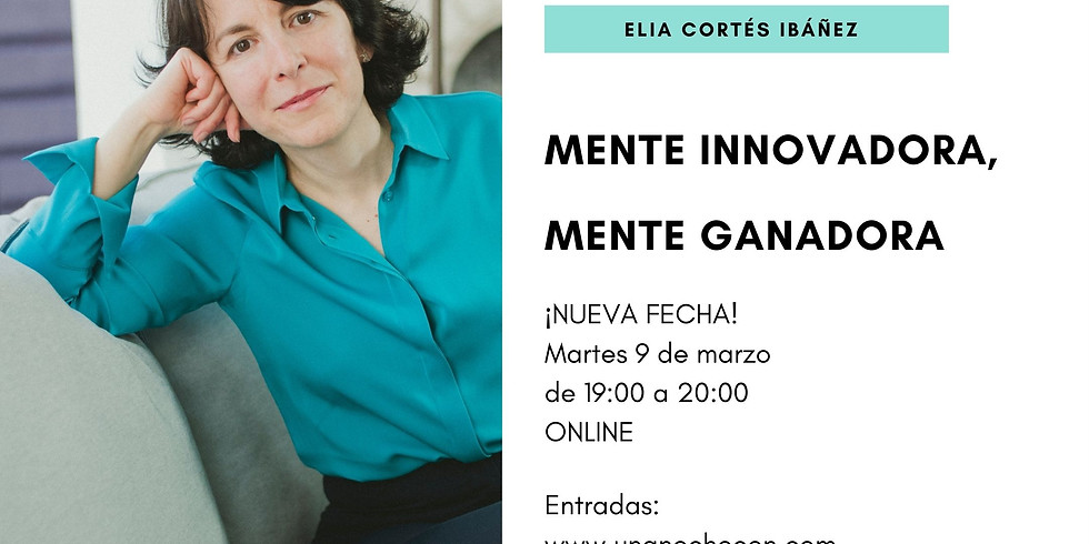 Mente innovadora, mente ganadora, Elia Cortés