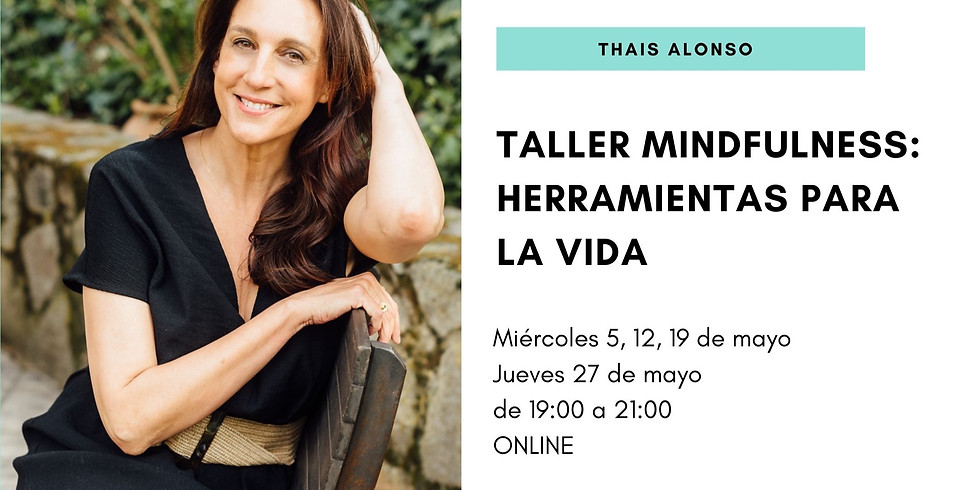 "Mindfulness: ""herramientas para toda la vida"" (4 semanas)"