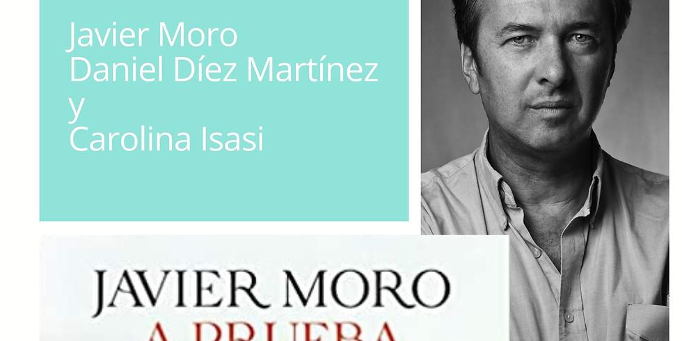 """""""A prueba de Fuego"""" con Javier Moro"""