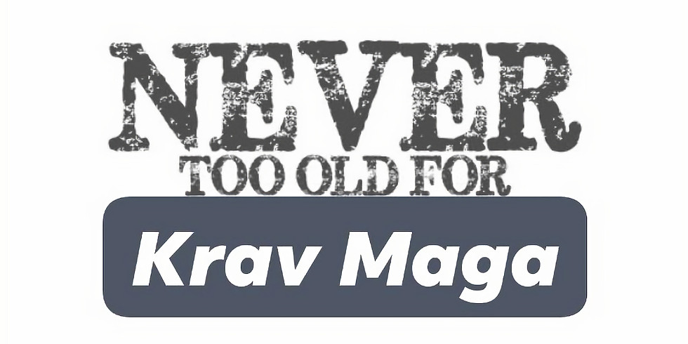 Never Too Old 4 Krav Maga!