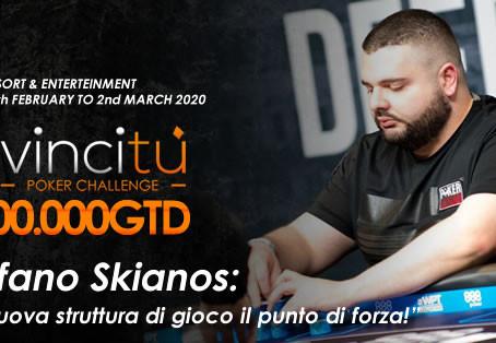 """Stefano Skianos: """"La nuova struttura di gioco il punto di forza del Vincitù Poker Challenge"""""""
