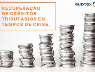 Utilização de crédito tributário ajuda empresas em tempos de crise.