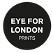 Eye for London Prints