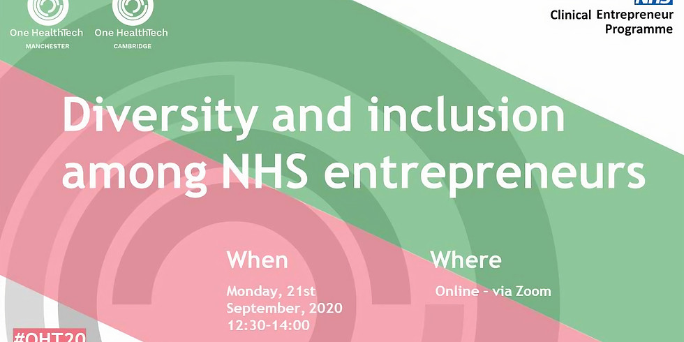 Diversity and inclusion among NHS entrepreneurs – The Clinical Entrepreneur Programme (Cambridge and Manchester)