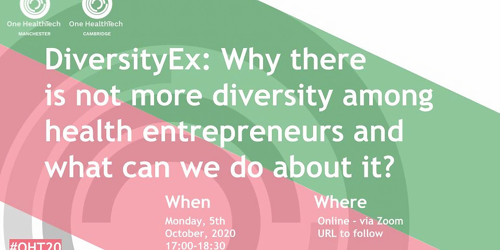 DiversityEx: Why there  is not more diversity among health entrepreneurs and what can we do about it? (Cambridge & MCR)