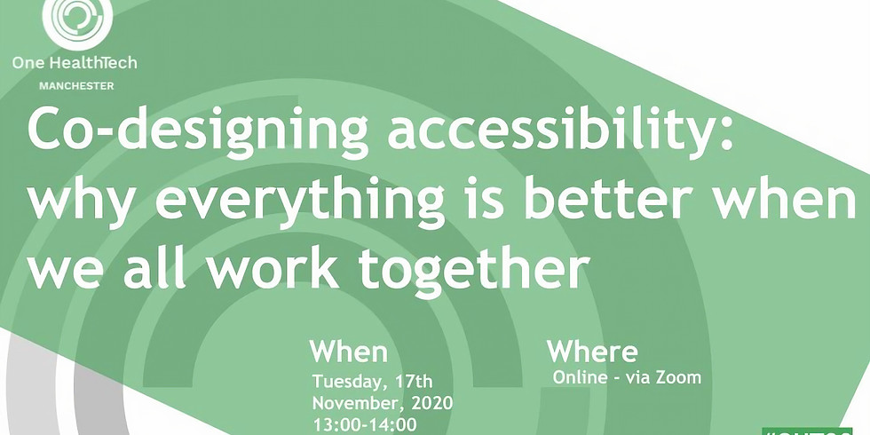 Co-designing accessibility: why everything is better when we all work together (Manchester)