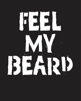 Feel The Beard