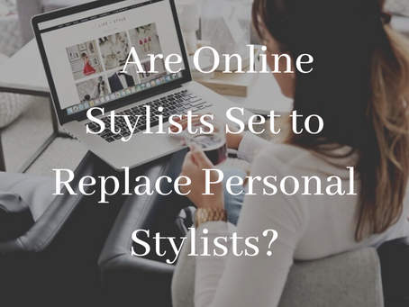 Are Online Stylists Set To Replace Personal Stylists?