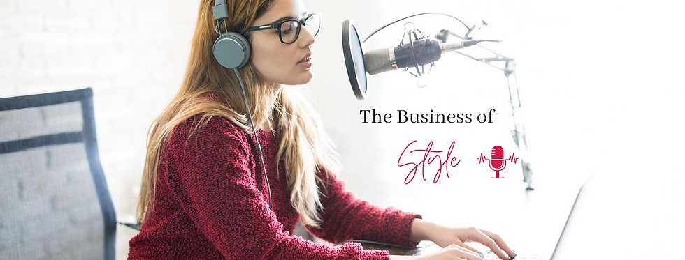 The Business of style podcast