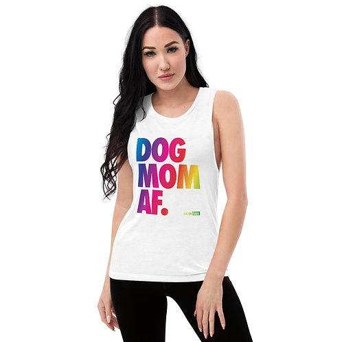 Dog Mom AF Pride: Ladies' Muscle Tank