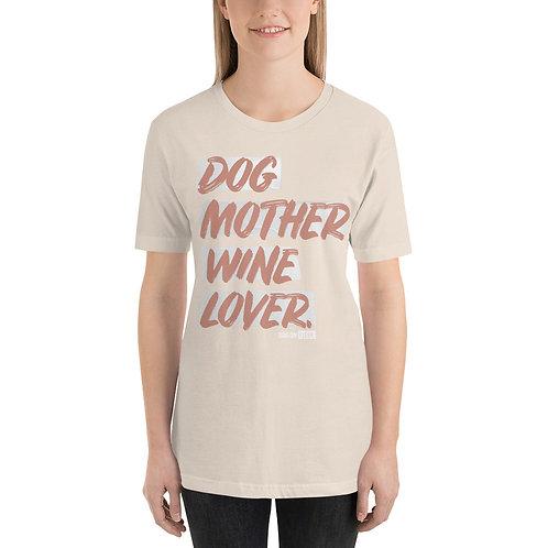 Dog Mother Wine Lover: Short-Sleeve T-Shirt