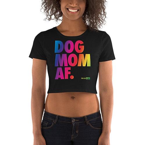 Dog Mom AF Women's Crop Tee