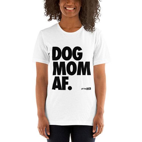 Dog Mom AF Black: Short-Sleeve T-Shirt
