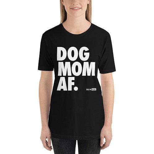 Dog Mom AF White: Short-Sleeve T-Shirt